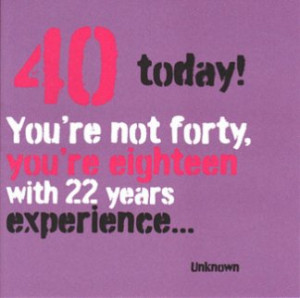 Quote 40th Birthday Card Woman