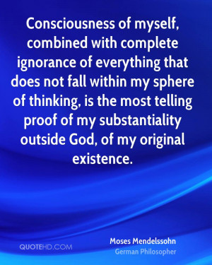 Consciousness of myself, combined with complete ignorance of ...