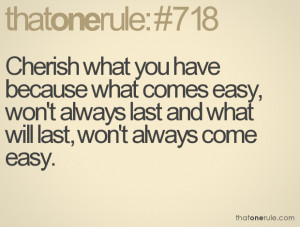 Cherish What You Have Quotes