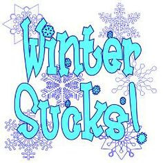 winter sucks quotes | Hate Snow Greeting Cards | Card Ideas, Sayings ...