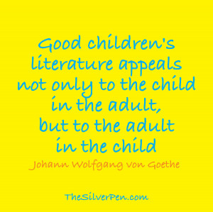 Good children's literature appeals not only to the child in the ...