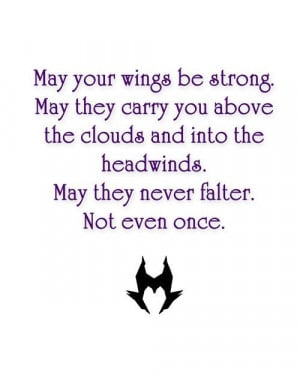 Maleficent Quotes May your wings never falter by Sumsitupdesigns by ...