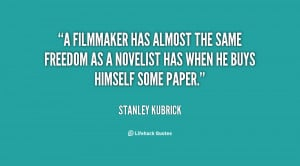 filmmaker has almost the same freedom as a novelist has when he buys ...