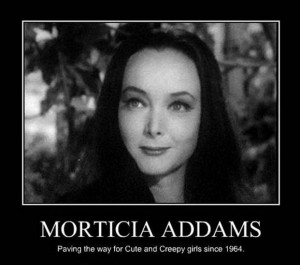 Morticia Adams -- Paving the way for cute and creepy girls since 1964