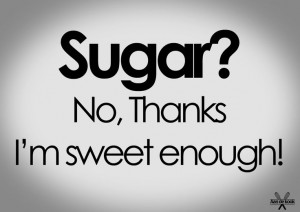 ... Quote'S, Quotes Aan, Inspirerende Quotes, I'M Sweets Enough Sugar