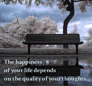 Famous quotes happiness1 The happiness of your life depends on the ...