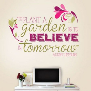 Plant A Garden Audrey Hepburn wall quote