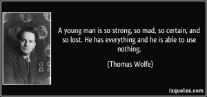 quote-a-young-man-is-so-strong-so-mad-so