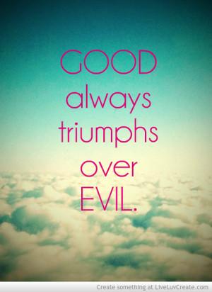 Good Always Triumphs Over Evil