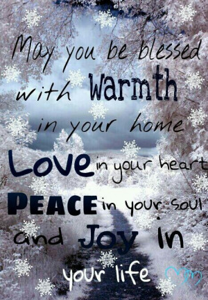 ... your home. LOVE in your heart. PEACE in your soul. And JOY in your
