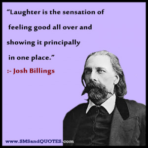 Josh Billings Laughing The Sensation Feeling Good All Over And