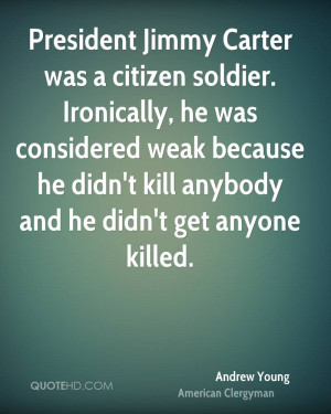 President Jimmy Carter was a citizen soldier. Ironically, he was ...