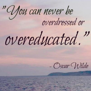 School quotes, meaningful, sayings, best, oscar wilde