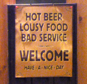Funny Bar Sign - Hot beer, lousy food, bad service