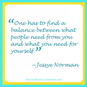 ... quote from American opera singer Jessye Norman , I knew I wanted to