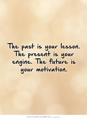 Quotes Motivation Quotes The Past Quotes Lesson Learned Quotes Past ...