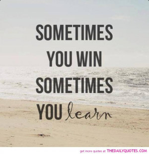 win-learn-quote-pictures-life-good-sayings-quotes-pics.jpg