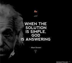 Albert Einstein Inspirational Quotes When the solution is simple God ...