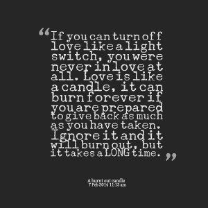 Quotes Picture: if you can turn off love like a light switch, you were ...