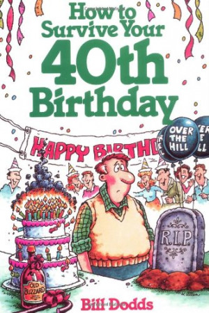 Funny 40th Birthday Sayings Humor http://www.squidoo.com/40th-birthday ...