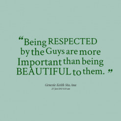 8700-being-respected-by-the-guys-are-more-important-than-being ...