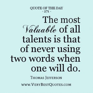 ... of all talents is that of never using two words when one will do