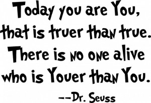 ... Picture Quotes Funny And Inspiring: Dr Seuss Edition Today You Are You