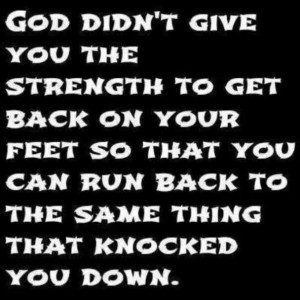 GOD DIDN'T GIVE YOU THE STRENGTH TO...