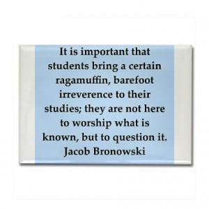 jacob bronowski quotes Rectangle Magnet on