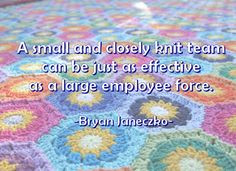 Quote of the Day: A small and closely knit team can be just as ...