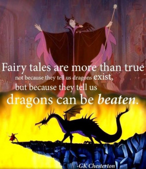 Fairy tales are more than true, not because they tell us dragons ...