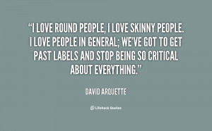 quote-David-Arquette-i-love-round-people-i-love-skinny-61668.png