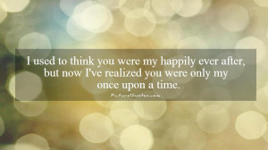 Sad Quotes Once Upon A Time Quotes Happily Ever After Quotes