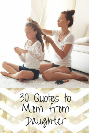 ... are some quotes for mom from daughter for mother's day or any day