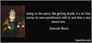 Going to the opera, like getting drunk, is a sin that carries its own ...