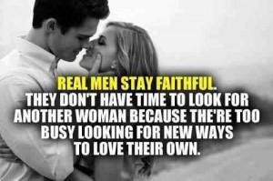 epic men take care men forget real man stay faithful