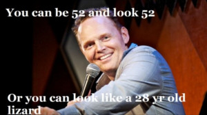 Bill burr - On face lifts...