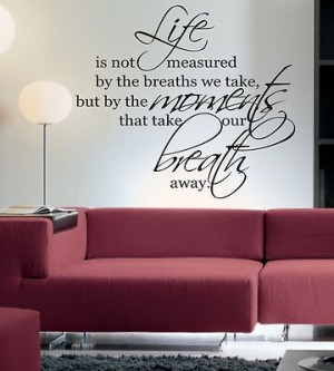 Life is not measured by wall art sticker quote Living room / Kitchen ...