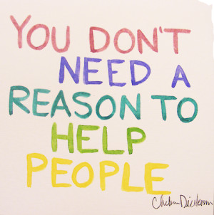 you dont need a reason to help people kindness picture quotes