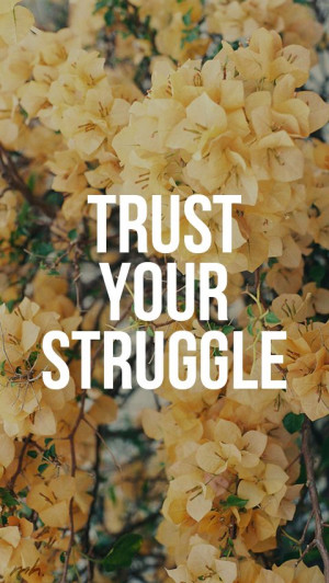 ... Wed. Jun 17th, 2015 Quotes About Life Struggles Mon. Jun 15th, 2015