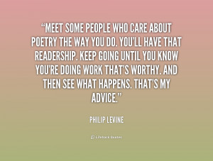 quote-Philip-Levine-meet-some-people-who-care-about-poetry-196290_1 ...