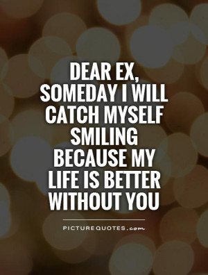 Happy Without You Quotes life is better without you