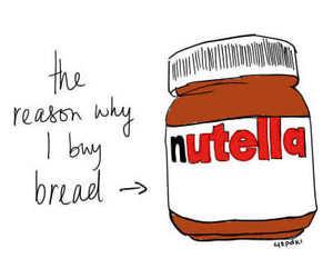 bread, nom, nutella, quotes, words - inspiring picture on Favim.com