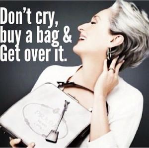 Prada - devil wears prada quote: Coaches Handbags, Chanel Handbags ...