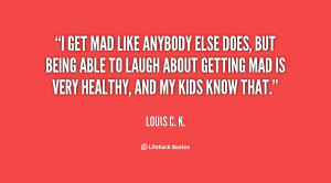 quote-Louis-C.-K.-i-get-mad-like-anybody-else-does-153875.png