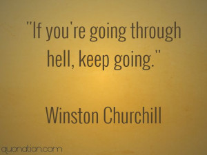 Keep going. I respect the hell out of Churchill. He was a great man ...