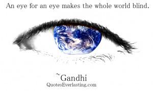 An-eye-for-an-eye-makes-the-whole-world-blind-gandhi.jpg