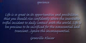 ... and transient...Ignore the inconsequential. -Grenville Kleiser