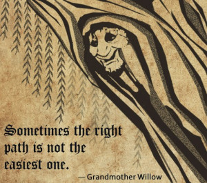 the right path is not the easiest one grandmother willow