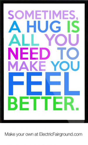 Feeling Blue Quotes and Sayings   Sometimes, a hug is all you need to ...